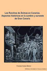 Los Ranchos de Ánimas en Canarias, aspectos históricos en la cumbre y suroeste de Gran Canaria